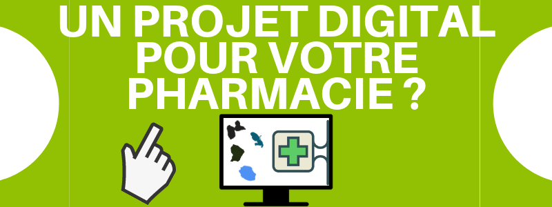 projet digital pharmacie dom tom